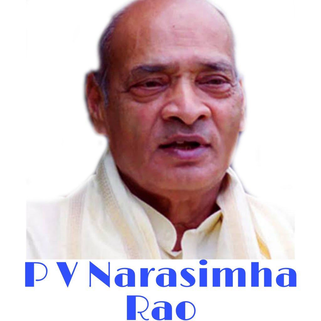 Shri P V Narsimha Rao